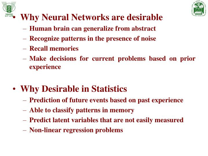 Why Neural Networks are desirable