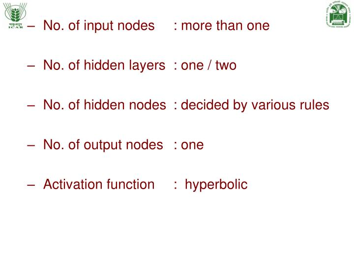 No. of input nodes: more than one