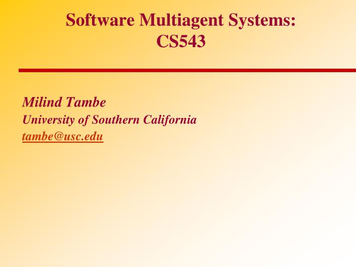 Software multiagent systems cs543