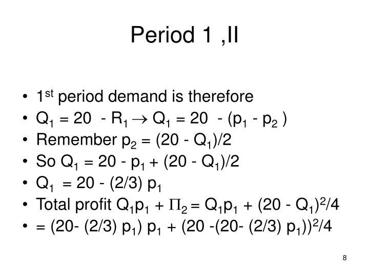 Period 1 ,II