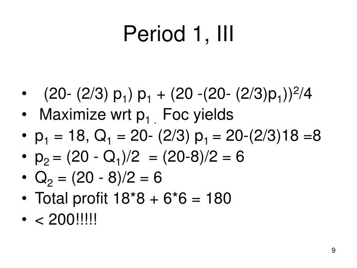 Period 1, III