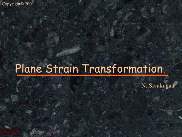 Plane Strain Transformation