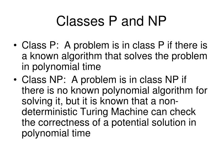 Classes P and NP