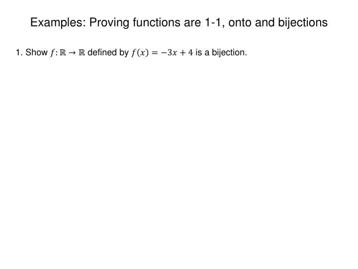 Examples: Proving functions are 1-1, onto and