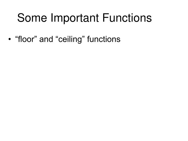 Some Important Functions