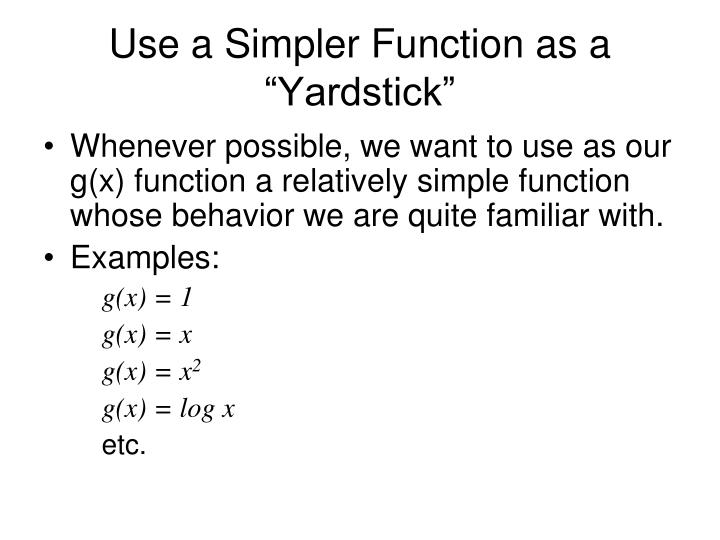 "Use a Simpler Function as a ""Yardstick"""