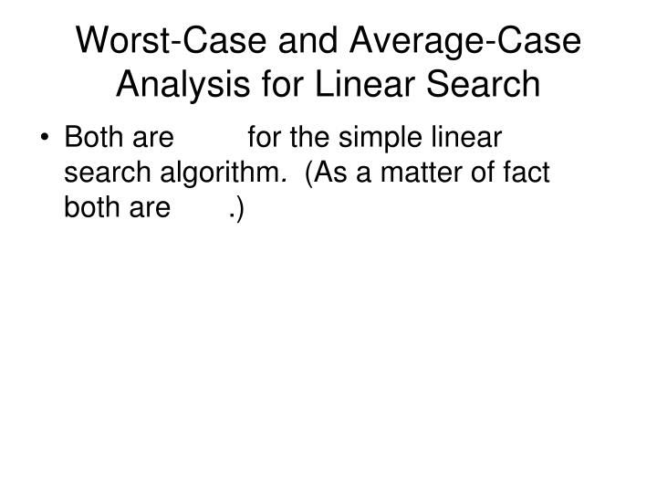 Worst-Case and Average-Case Analysis for Linear Search