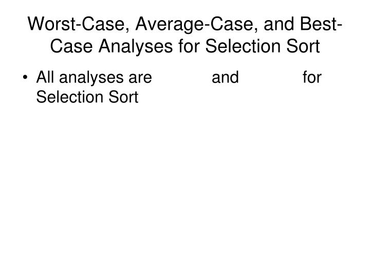 Worst-Case, Average-Case, and Best-Case Analyses for Selection Sort