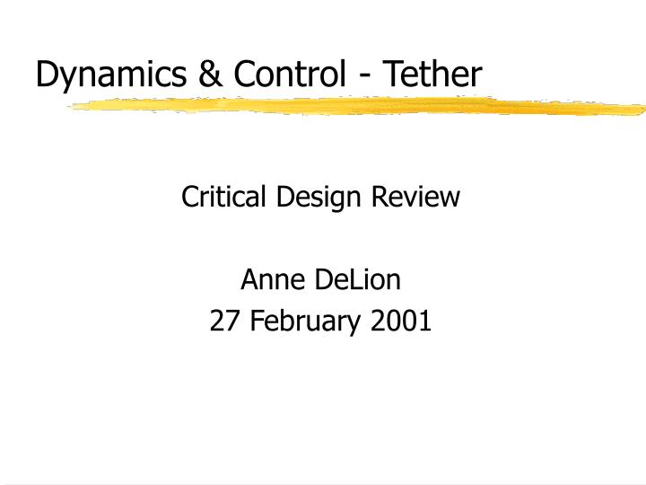 Dynamics control tether