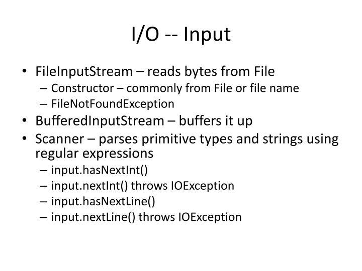I/O -- Input