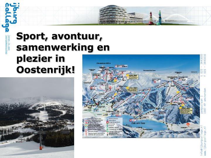 Sport, avontuur, samenwerking en plezier in Oostenrijk!
