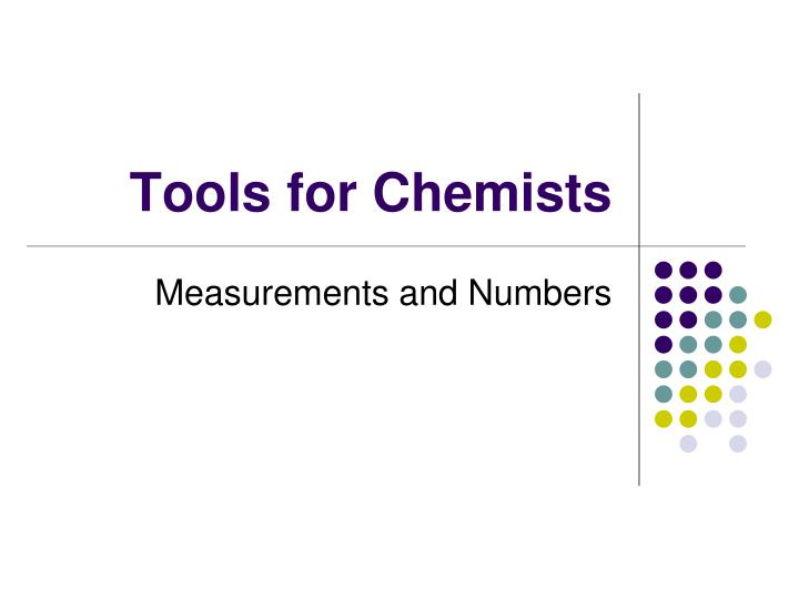 Tools for Chemists