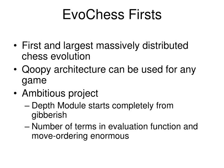 EvoChess Firsts