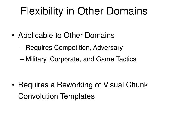 Flexibility in Other Domains
