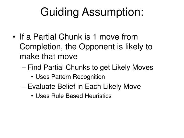Guiding Assumption: