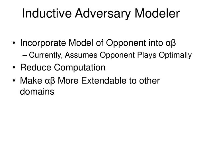 Inductive Adversary Modeler