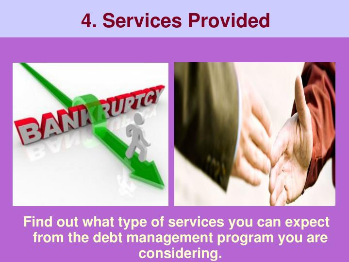 Find out what type of services you can expect from the debt management program you are considering.