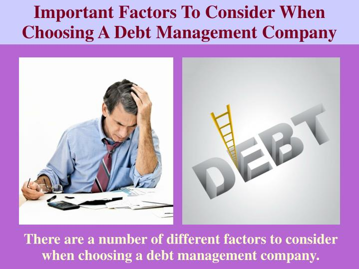 Important Factors To Consider When Choosing A Debt Management Company