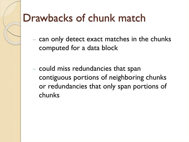 Drawbacks of chunk match