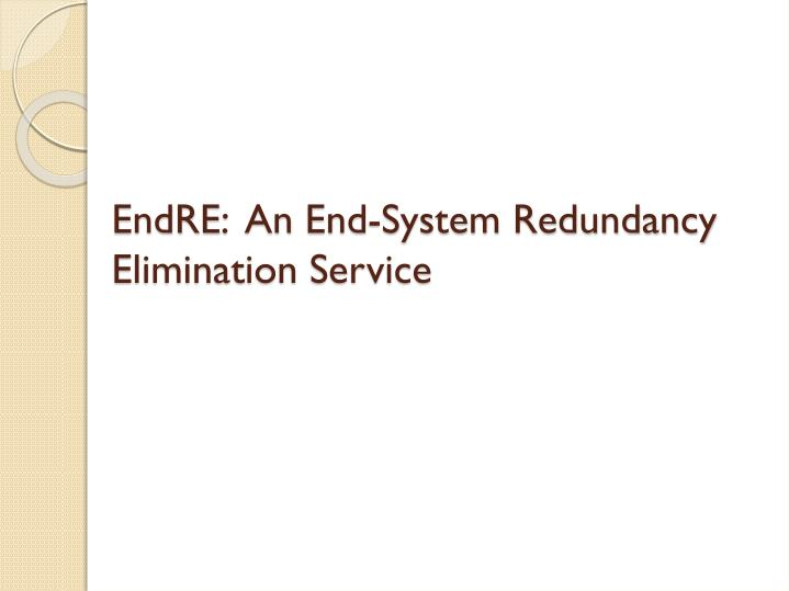 Endre an end system redundancy elimination service