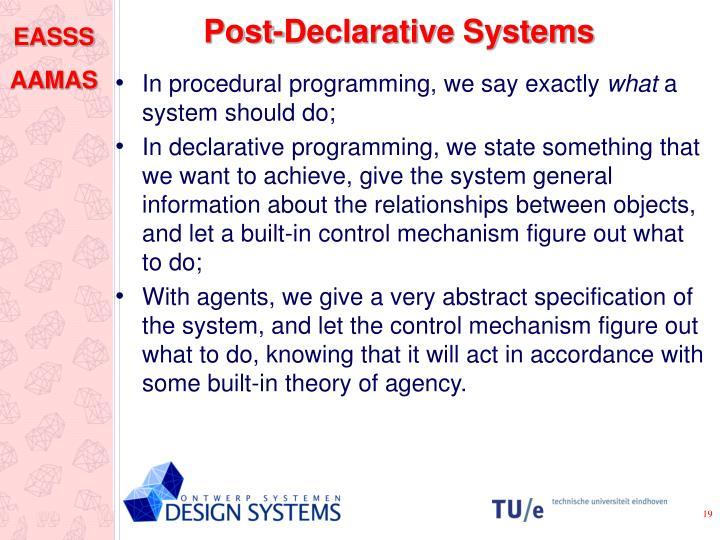 Post-Declarative Systems