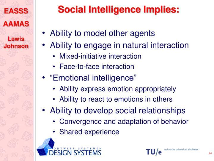 Social Intelligence Implies: