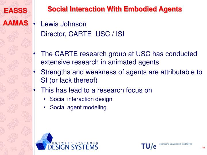 Social Interaction With Embodied Agents