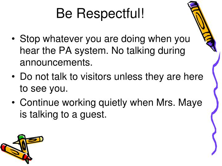 Be Respectful!
