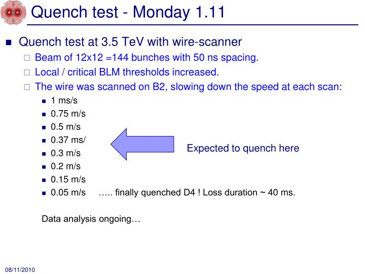 Quench test - Monday 1.11