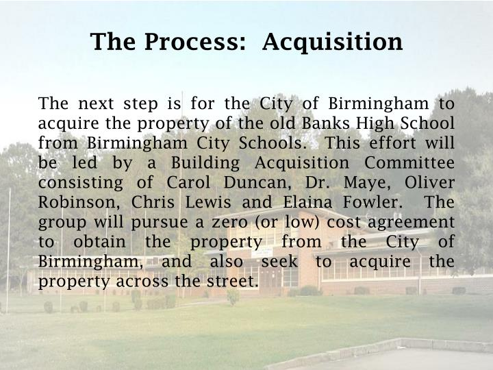 The Process:  Acquisition
