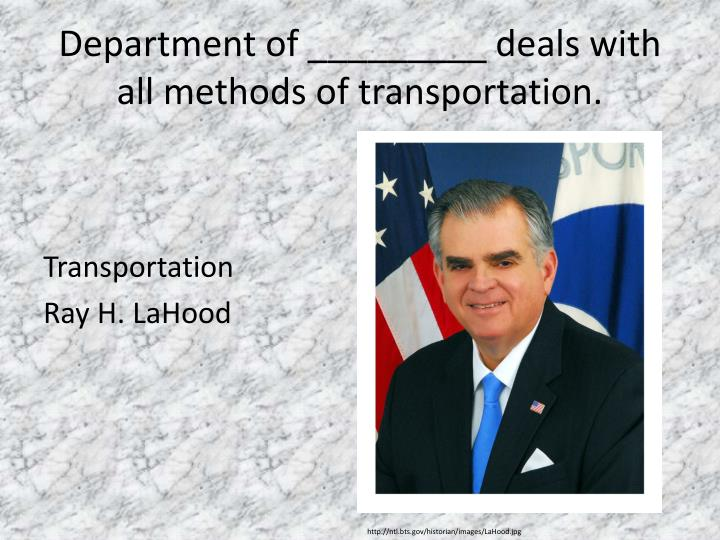 Department of _________ deals with all methods of transportation.