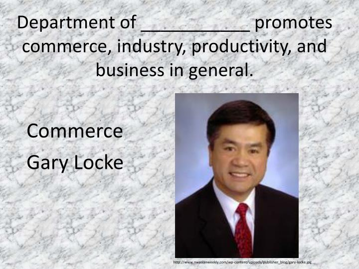 Department of ___________ promotes commerce, industry, productivity, and business in general.