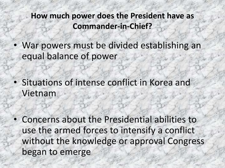 How much power does the President have as Commander-in-Chief?
