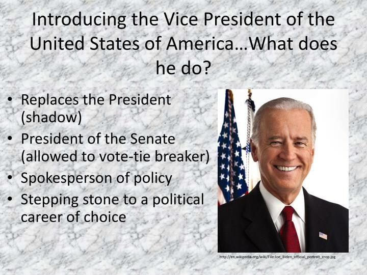 Introducing the Vice President of the United States of America…What does he do?