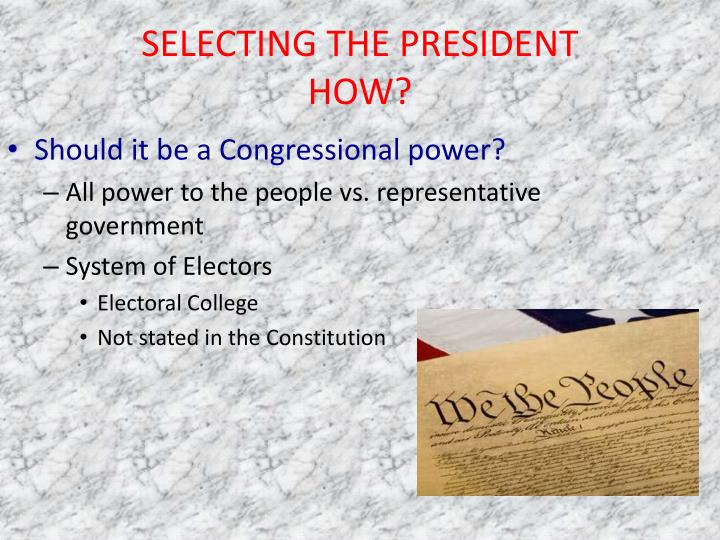 SELECTING THE PRESIDENT