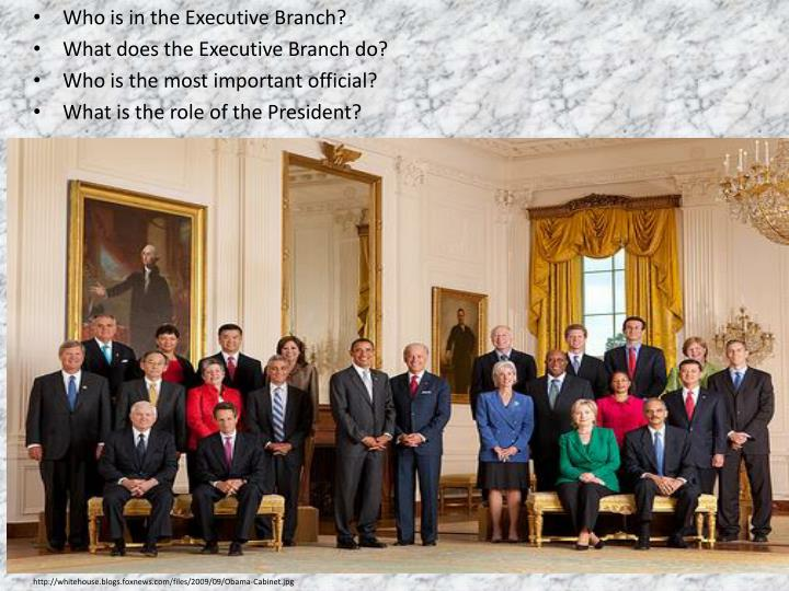 Who is in the Executive Branch?