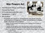 war powers act pros cons Pros cons member states and these permanent members were the five main allied powers during world war the korean war was the first major act of united.