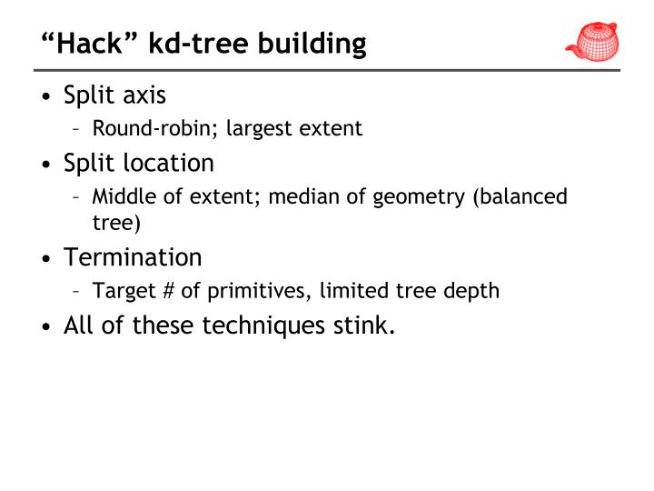 """Hack"" kd-tree building"