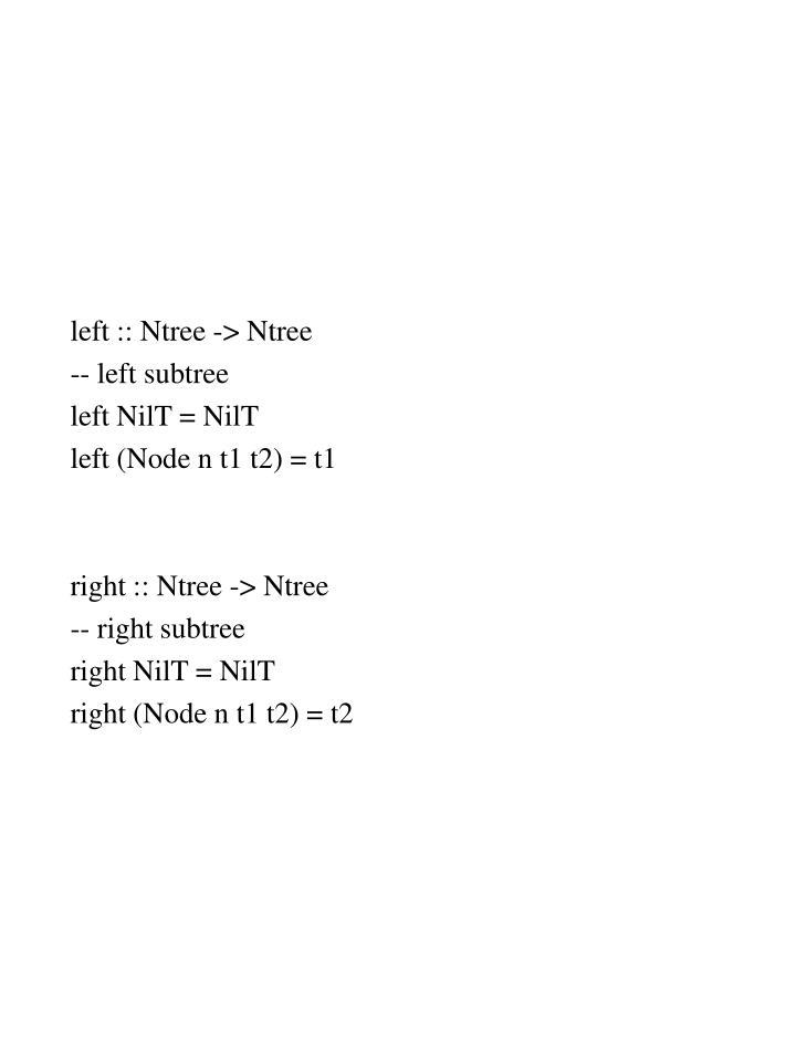left :: Ntree -> Ntree