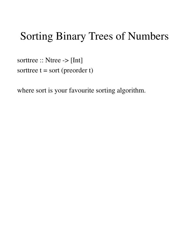 Sorting Binary Trees of Numbers