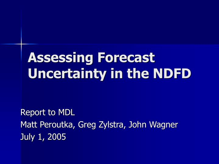 Assessing forecast uncertainty in the ndfd