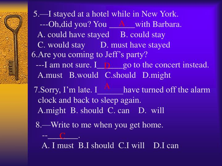 5.—I stayed at a hotel while in New York.