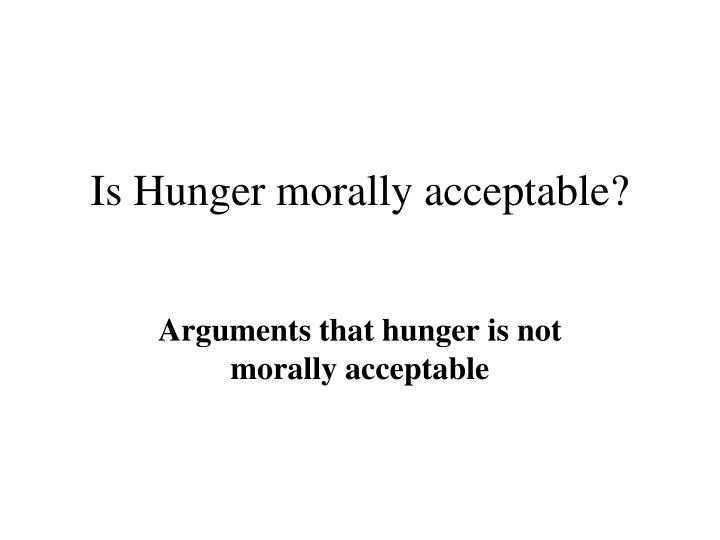 Is Hunger morally acceptable?