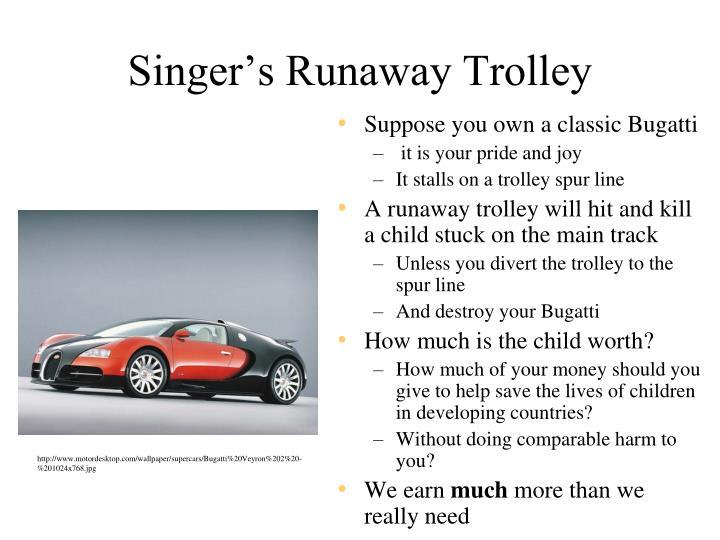 Singer's Runaway Trolley