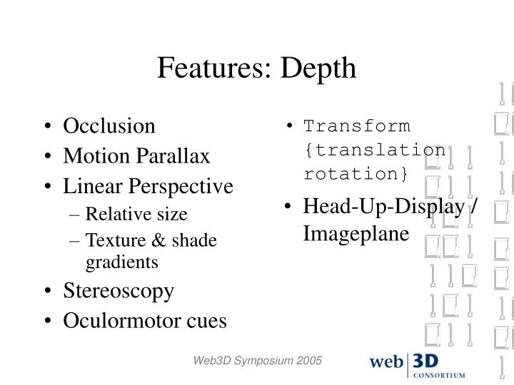 Features: Depth