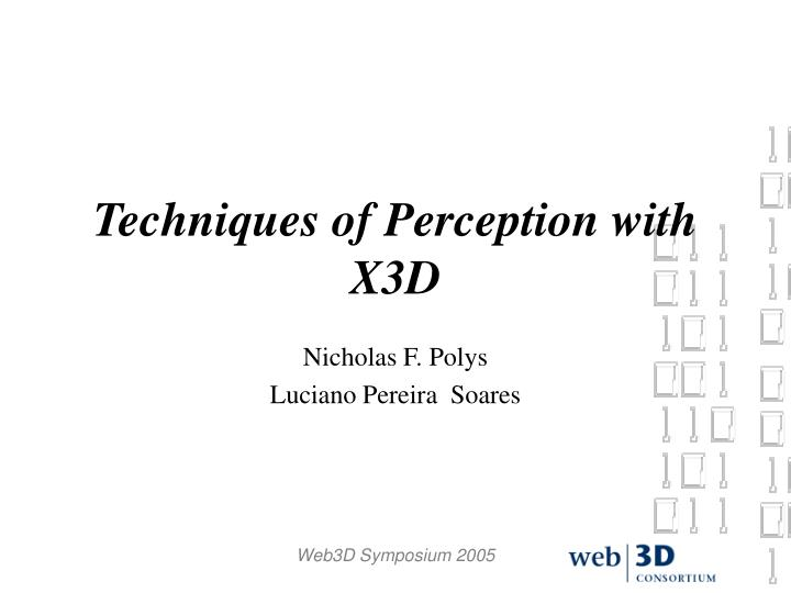 Techniques of Perception with X3D