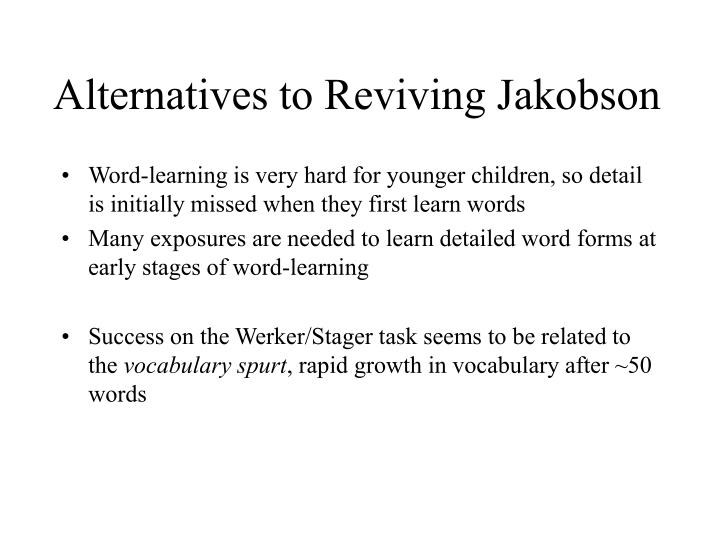 Alternatives to Reviving Jakobson