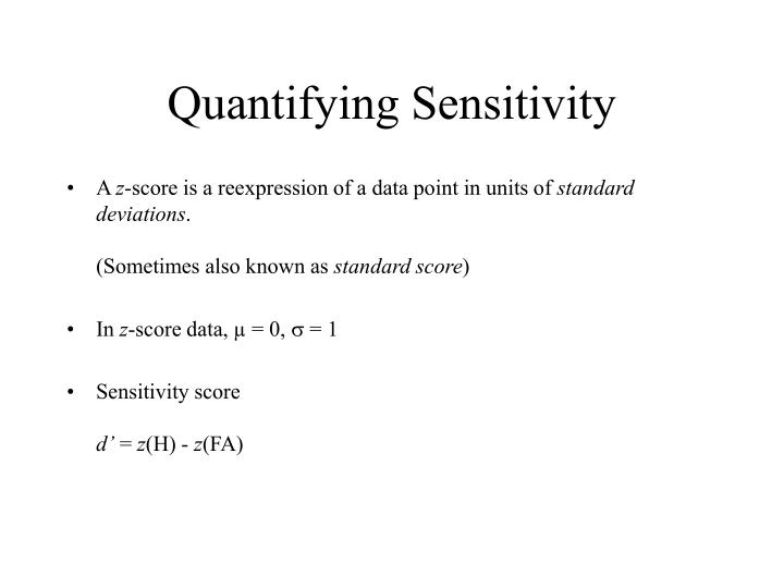 Quantifying Sensitivity