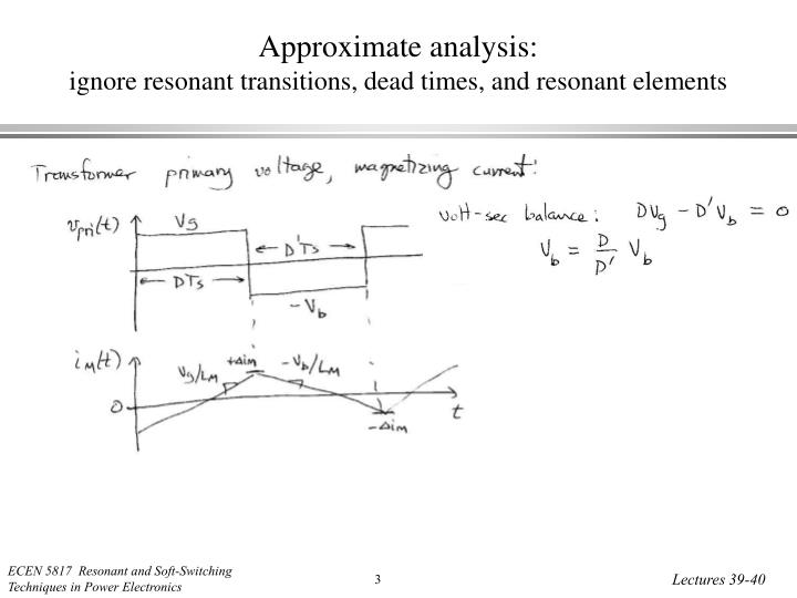 Approximate analysis ignore resonant transitions dead times and resonant elements