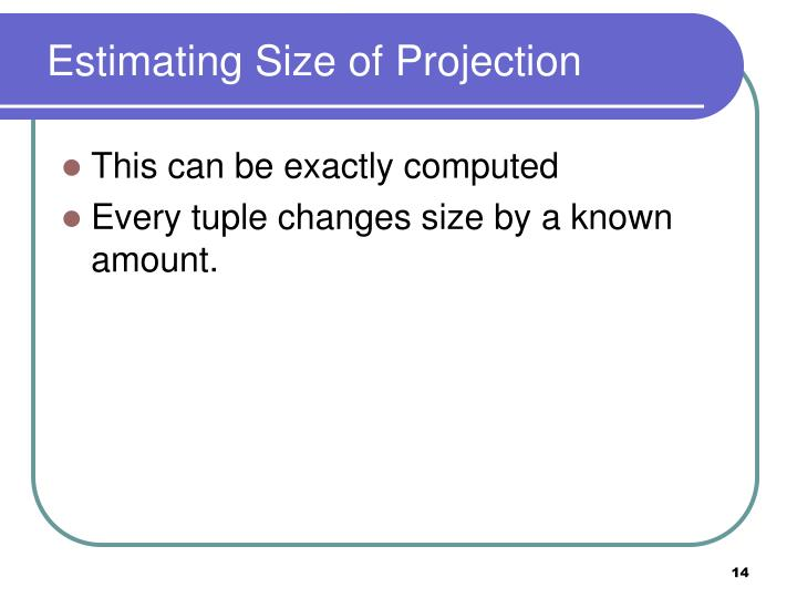 Estimating Size of Projection